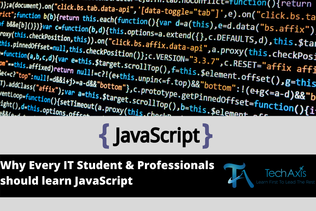 Why Every IT Students/Professionals Should Learn JavaScript