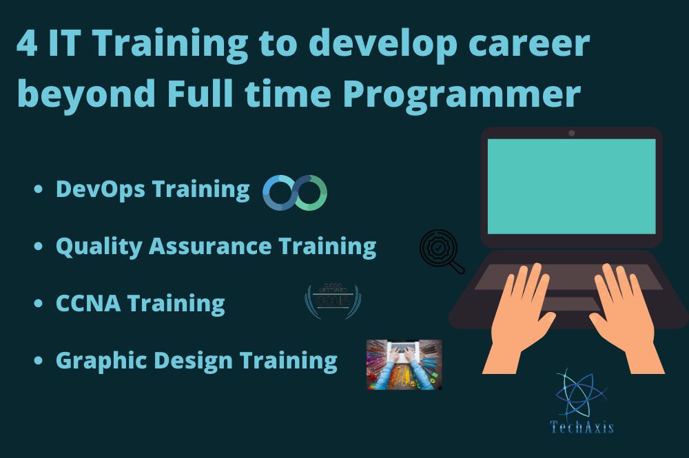 4 IT Training to develop career beyond Full time Programmer